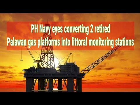 PH Navy Eyes Converting 2 Retired Palawan Gas Platforms Into Littoral Monitoring Stations