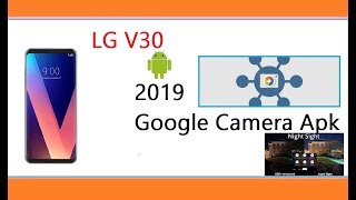 2019 Google Camera for LG V30