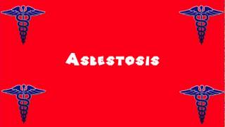 Pronounce Medical Words ― Asbestosis