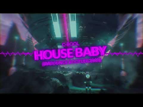 C-Bool - House Baby (DJ Bounce Bootleg 2020) + FREE DOWNLOAD