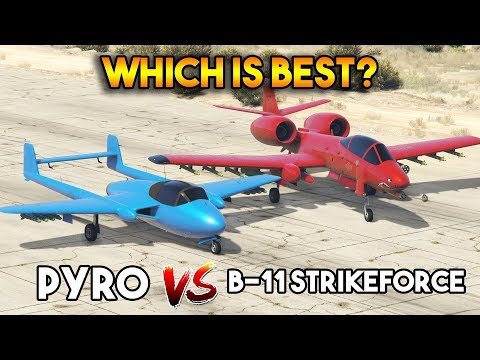 GTA 5 ONLINE : B11-STRIKEFORCE II VS PYRO (WHICH IS BEST?)