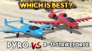 GTA 5 ONLINE : B11-STRIKEFORCE II VS PYRO (WHICH IS BEST?)
