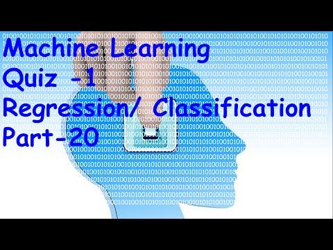 Machine Learning quiz-1 (Regression/ Classification) Part 20