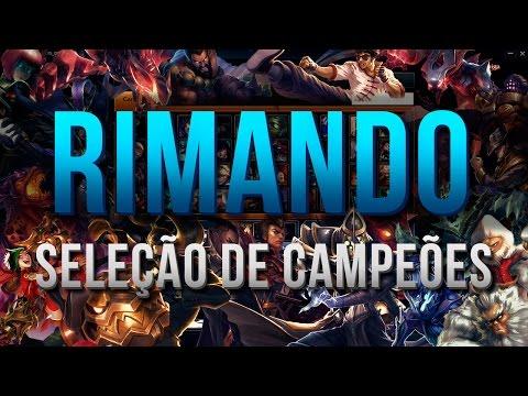 RIMANDO A SELEÇÃO DE CAMPEÕES - LOL MASHUP #1