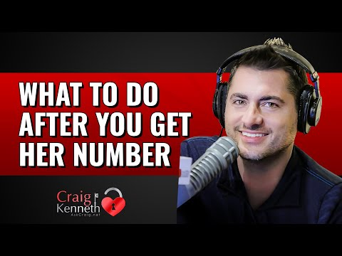 What To Do After You Get Her Number