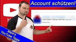 YouTube Account vor aktuellen Angriffen schützen!
