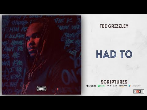 Free Download Tee Grizzley - Had To (scriptures) Mp3 dan Mp4