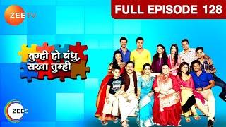 Tum Hi Ho Bandhu Sakha Tumhi | Hindi Serial | Full Episode - 128 | Chandni, Sreejita De | Zee TV