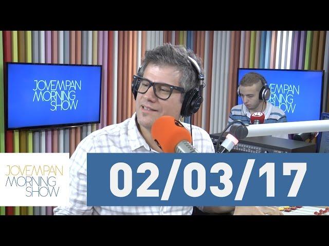 Morning Show - edição completa - 02/03/17