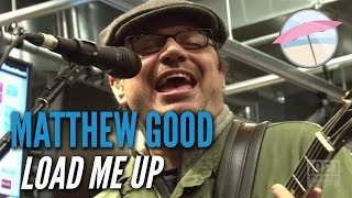 Matthew Good - Load Me Up (Live at the Edge)