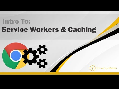 Intro To Service Workers & Caching