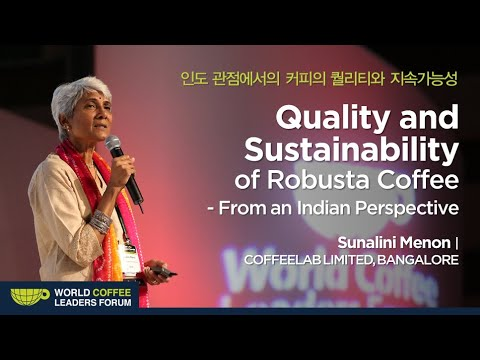 "[WCLF2014] Sunalini Menon: ""Robusta Coffee - Quality and Sustainability"""