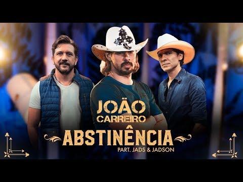 João Carreiro - ABSTINÊNCIA feat. Jads e Jadson