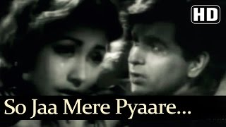So Jaa Mere Pyaare So Jaa - Footpath Songs - Dilip Kumar - Meena Kumari - Asha Bhosle