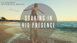 His HeartBeat | Instrumental Worship | Soaking in His Presence