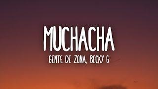 Gente de Zona, Becky G - Muchacha (Letra/Lyrics)