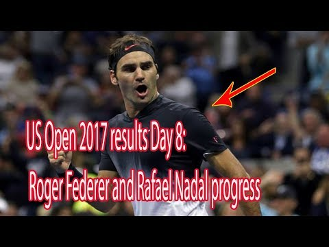 US Open 2017 results Day 8: Roger Federer and Rafael Nadal progress  - Daily News