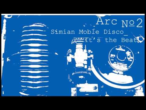 07 Simian Mobile Disco - It's the Beat mp3