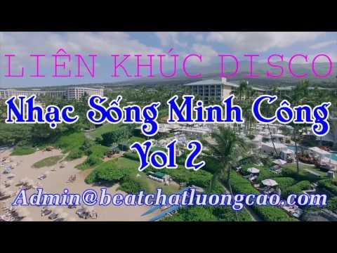 LK Nhạc Sống Minh Công Vol 2 | LK DISCO EM ĐI CHÙA HƯƠNG | Beat chất lượng cao