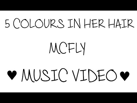 5 Colours In Her Hair ~ Music Video
