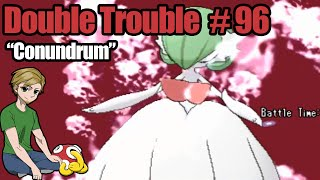 Pokemon X and Y Wifi Battle : Double Trouble #96 : Conundrum