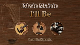 I'll Be - Edwin McCain (Acoustic Karaoke)