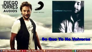 Diego Torres - Se Que Ya No Volveras (Audio) | Diego Torres Audios