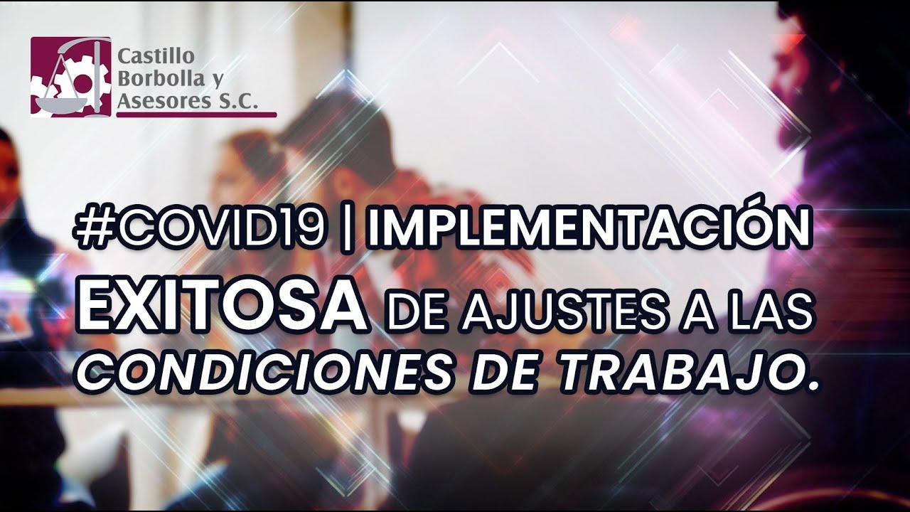 #COVID19 | Implementación Exitosa de ajustes a las Condiciones de Trabajo.