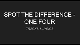 Spot the Difference - ONEFOUR [LYRICS]