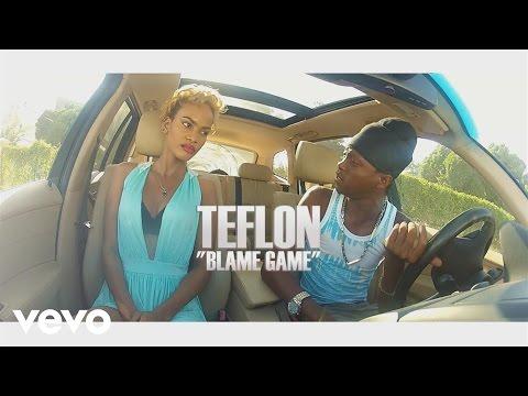 Teflon - Blame Game
