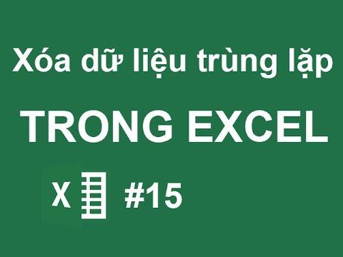 Cách xóa dữ liệu trùng lặp trong Excel – Excel cơ bản