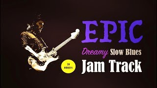 epic dreamy slow blues jam backing track (am)