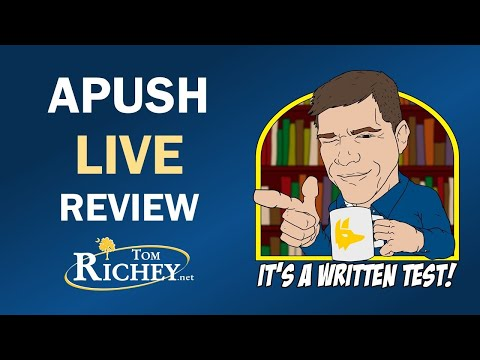 Live APUSH Review For The 2020 Exam With Tom Richey
