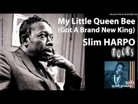 Slim Harpo - My Little Queen Bee (Got A Brand New King)