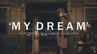 MY DREAM BASE DE RAP HIP HOP INSTRUMENTAL USO