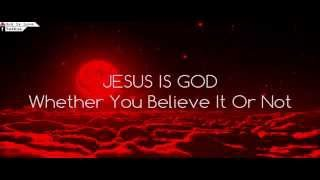 JESUS IS GOD Whether You Believe It Or Not thumbnail