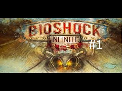 BioShock Infinite #1: Welcome to Colombia
