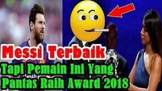 MENGEJUTKAN!!! Lionel Messi Terbaik, Tapi Pemain Ini Yang Pantas Raih Award 2018