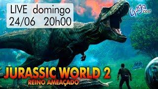 Hangout 15 JURASSIC WORLD 2 Reino Ameaçado