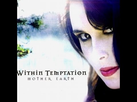Within Temptation - Mother Earth (Full Single/Deutsch Version)