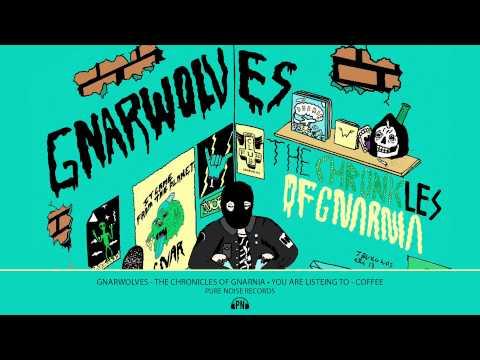 "Gnarwolves ""Coffee"""