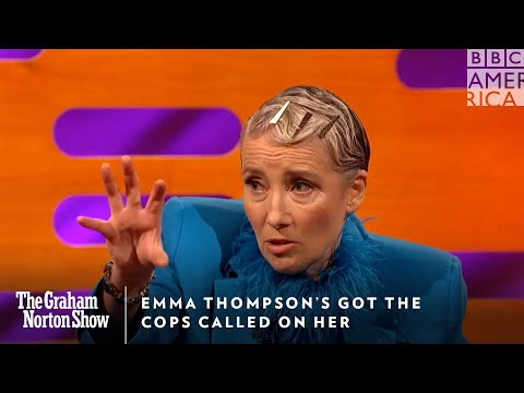 Emma Thompson's Got the Cops Called on Her | The Graham Norton Show | Friday @ 11pm | BBC America