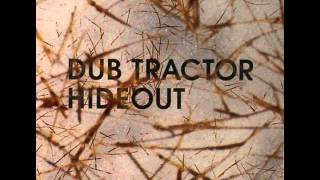Dub Tractor - Much Better Than This
