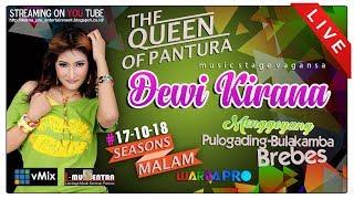 LIVE DEWI KIRANA SEASONS MALAM EDISI 17-10-2018   PULOGADING-BULAKAMBA-BREBES