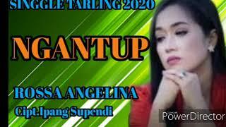 Download lagu NGANTUP ROSSA ANGELINA