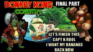 Donkey Kong Country Part 6 Finale Let's Finish This King K Rool I Want Back My Bananas NOW!!!!!