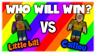 CAILLOU vs. LITTLE BILL - ROBLOX Poll