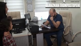 Kısa Film:Onlar Akraba Değil/ Glanzman Trombositopeni