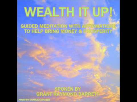 Wealth It Up! (Audio) - Guided Meditation With Affirmations To Help Bring Money & Prosperity