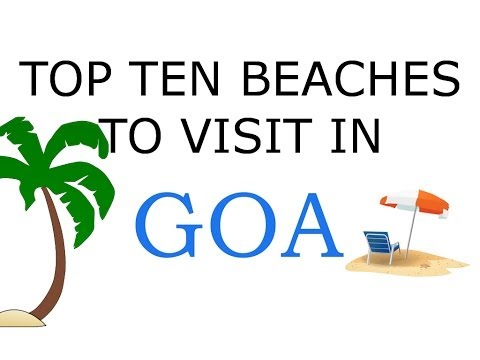 TOP 10 BEACHES TO VISIT IN GOA